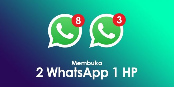 9 Cara Membuat 2 Akun Whatsapp Di 1 Hp Dengan 2 Nomor yang Berbeda
